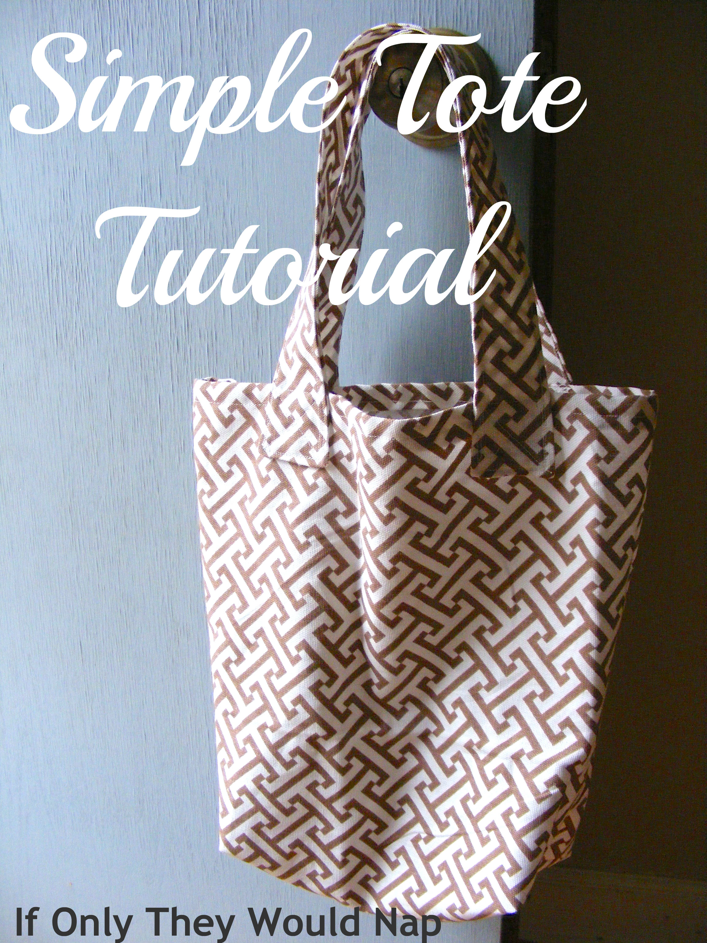 simple tote bag a tutorial if only they would nap. Black Bedroom Furniture Sets. Home Design Ideas