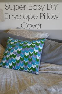 super easy DIY envelope pillow cover  if only they would nap