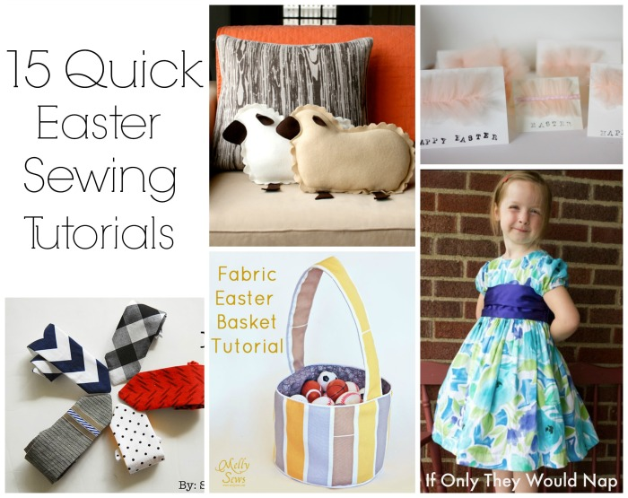 15 Quick Easter Sewing Tutorials  If Only They Would Nap