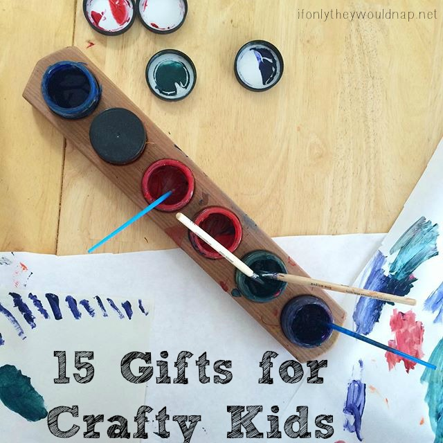 15 Gifts for Crafty Kids