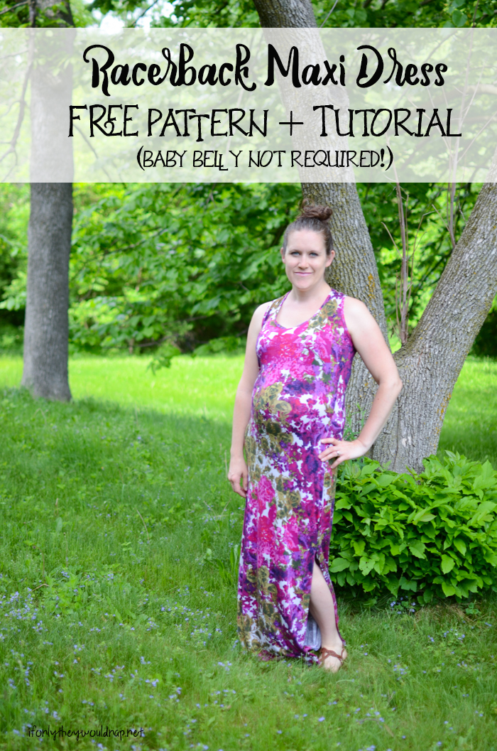 Racerback Maxi Dress Free Pattern And Tutorial If Only They Would