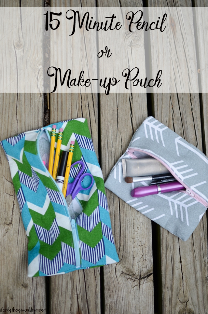 15 Minute Pencil or Make up Pouch