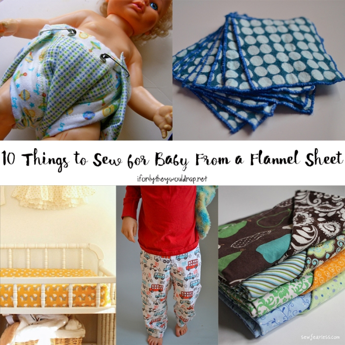 10 Things To Sew For Baby From A Flannel Sheet If Only