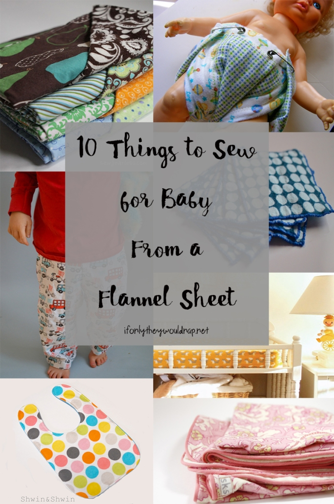 10-things-to-sew-for-baby-from-a-flannel-sheet