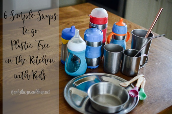 6 simple swaps to go plastic free in the kitchen with kids